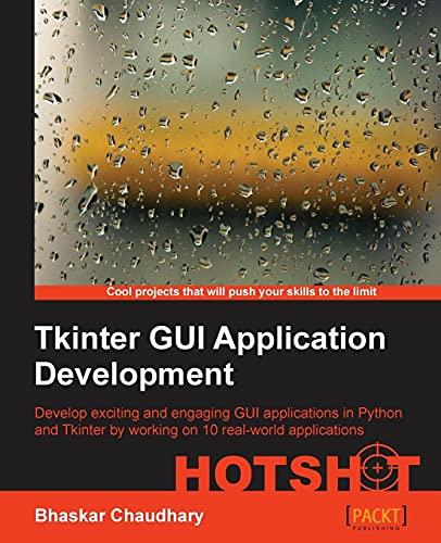 Tkinter GUI ApplicationDevelopment HOTSHOT: Bhaskar Chaudhary