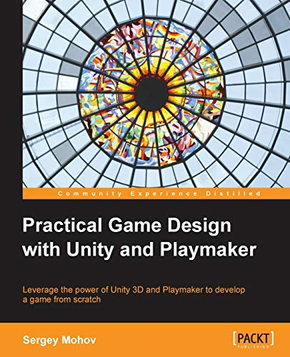 9781849698108: Practical Game Design with Unity and Playmaker