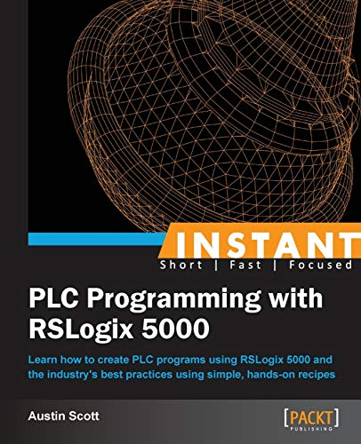 9781849698443: Instant PLC Programming with RSLogix 5000
