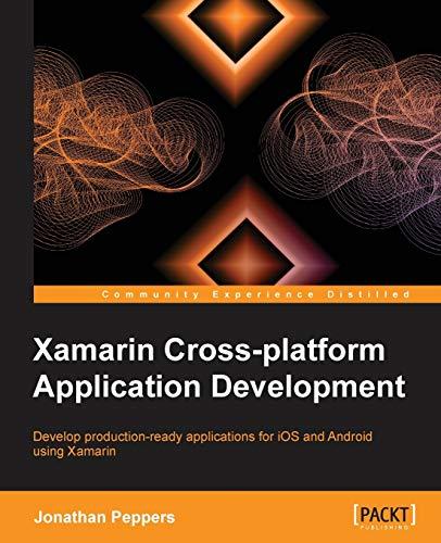 Xamarin Crossplatform Application Development: Jonathan Peppers