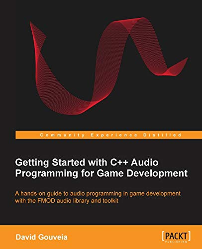9781849699099: Getting Started with C++ Audio Programming for Game Development