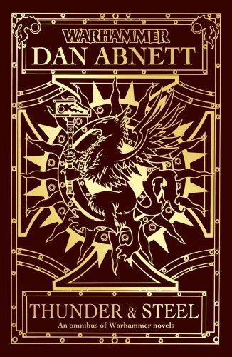 Thunder and Steel (Warhammer Omnibus) (1849700230) by Dan Abnett