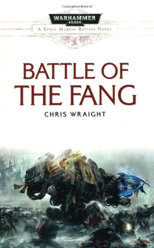 9781849700467: Battle of the Fang. Chris Wright (Space Marine Battles)