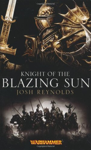Knight of the Blazing Sun (Empire Army): Reynolds, Josh
