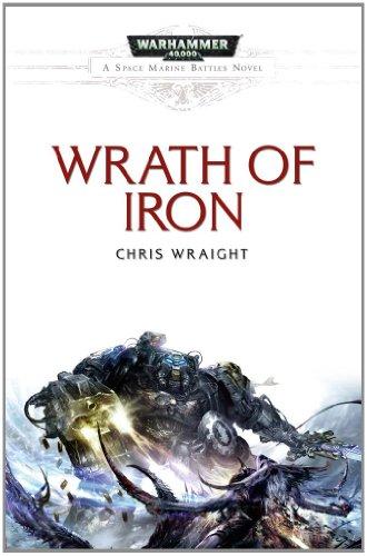 9781849701822: Wrath of Iron (Warhammer 40,000: A Space Marine Battles)
