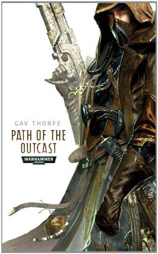 Path of the Outcast (Warhammer 40,000 Novels: Path of the Eldar): Thorpe, Gav