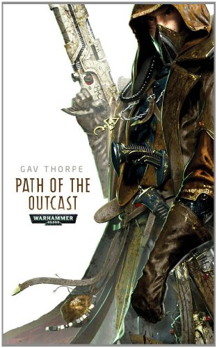 9781849701983: Path of the Outcast (Warhammer 40,000 Novels: Path of the Eldar)