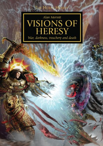 9781849702164: Horus Heresy: Visions of Heresy: War, Darkness, Treachery and Death (The Horus Heresy)