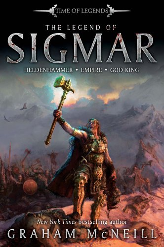 The Legend of Sigmar (Time of Legends): McNeill, Graham