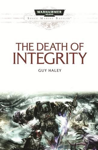 Death of Integrity (Space Marine Battles): Haley, Guy