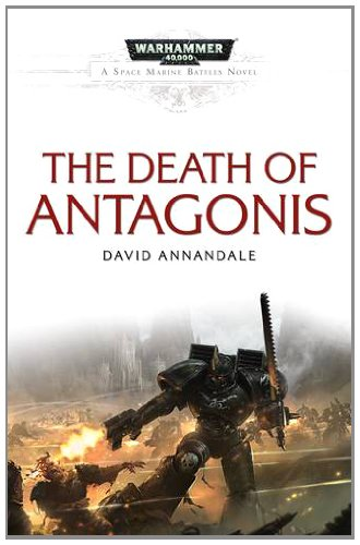 9781849703185: The Death of Antagonis (Space Marine Battles)
