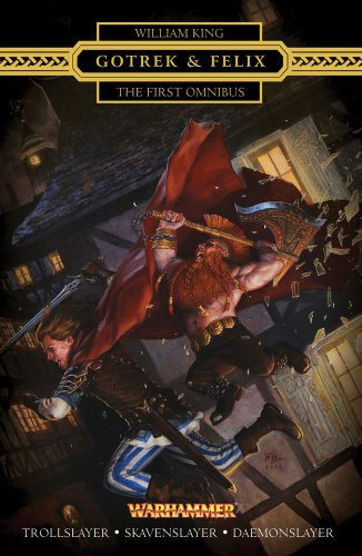 Gotrek & Felix : The First Omnibus: The First Omnibus (Re-Issue) (1849703671) by William King