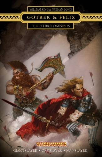 Gotrek & Felix: The Third Omnibus (1849703779) by King, William; Long, Nathan