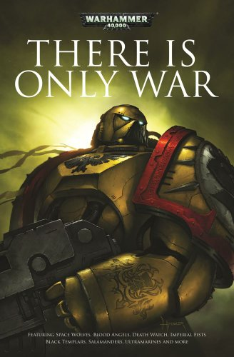 9781849703956: There Is Only War (Warhammer 40,000)