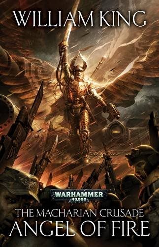 9781849703994: Angel of Fire (The Macharian Crusade)