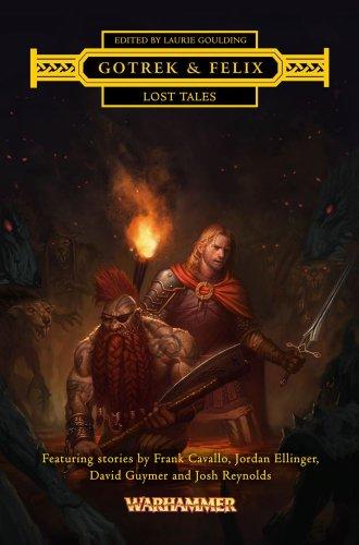 Gotrek & Felix: Lost Tales: David Guymer; Josh Reynolds; Jordan Ellinger; Frank Cavallo
