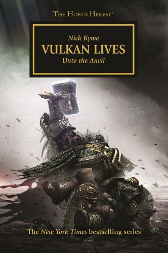 9781849705134: Vulkan Lives: Unto the Anvil (Horus Heresy)