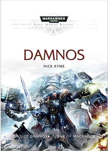 9781849705592: Damnos: A Space Marine Battles Hardcover Novel includes: Fall of Damnos & Spear of Macragge (Warhammer 40,000 40K 30K Games Workshop Forgeworld)