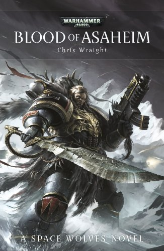 Blood of Asaheim (Space Wolves): Wraight, Chris