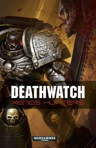 9781849706087: Deathwatch: Xenos Hunters (Warhammer 40000)