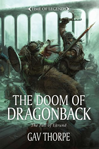 9781849706902: The Doom of Dragonback: The Fall of Ekrund (Time of Legends)