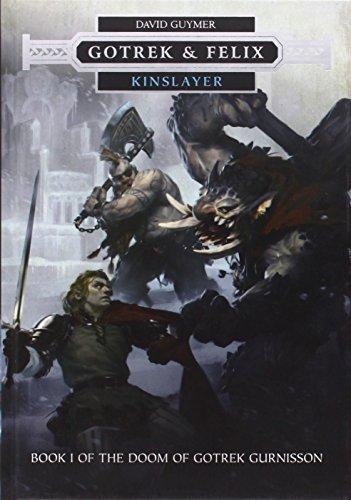 9781849707299: Kinslayer: Gotrek & Felix (Doom of Gotrek Gurnisson 1)