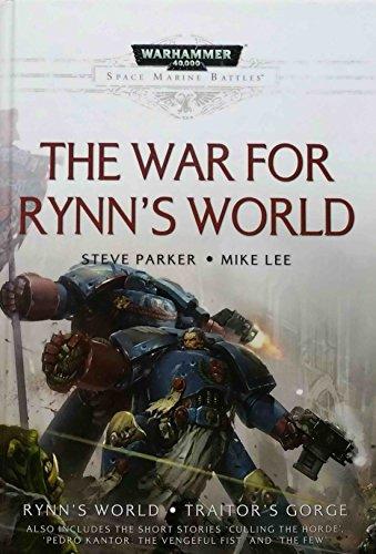 9781849707787: The War for Rynn's World: A Space Marine Battles Novel includes: Rynn's World & Traitor's Gorge (Warhammer 40,000 40K 30K Games Workshop Forgeworld)