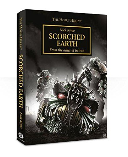 9781849709095: Scorched Earth: From the Ashes of Isstvan - The Horus Heresy Novella Hardcover (Warhammer 40,000 40K 30K)
