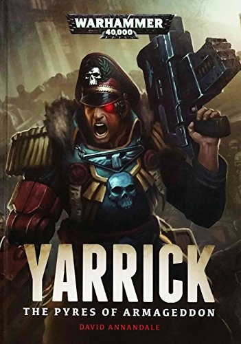 9781849709583: Yarrick: the Pyres of Armageddon an Astra Militarum Imperial Guard Hardcover Novel (Warhammer 40,000 40K 30K Games Workshop Forgeworld) OOP