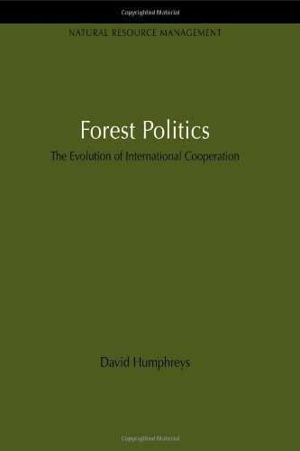 9781849710237: Forest Politics: The Evolution of International Cooperation