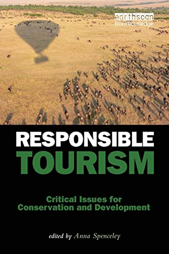 9781849710701: Responsible Tourism: Critical Issues for Conservation and Development