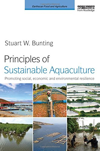 9781849710763: Principles of Sustainable Aquaculture: Promoting Social, Economic and Environmental Resilience (Earthscan Food and Agriculture)