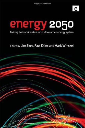 Energy 2050: Making the Transition to a Secure Low Carbon Energy System (Hardback): Jim Skea, Paul ...