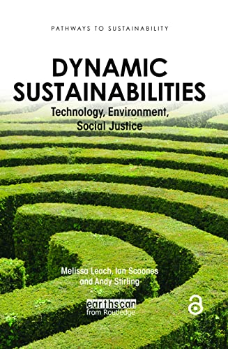 9781849710923: Dynamic Sustainabilities: Technology, Environment, Social Justice (Pathways to Sustainability)