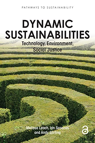 9781849710930: Dynamic Sustainabilities: Technology, Environment, Social Justice (Pathways to Sustainability)