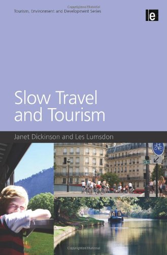 9781849711128: Slow Travel and Tourism (Tourism Environment and Development)
