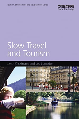 9781849711135: Slow Travel and Tourism (Tourism Environment and Development)