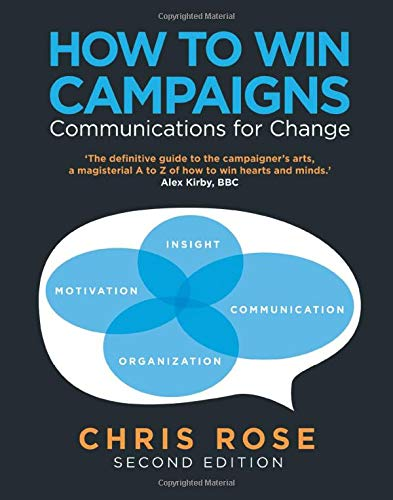 9781849711142: How to Win Campaigns: Communications for Change