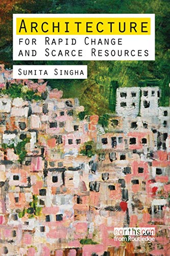 Architecture for Rapid Change and Scarce Resources: Sinha, Sumita