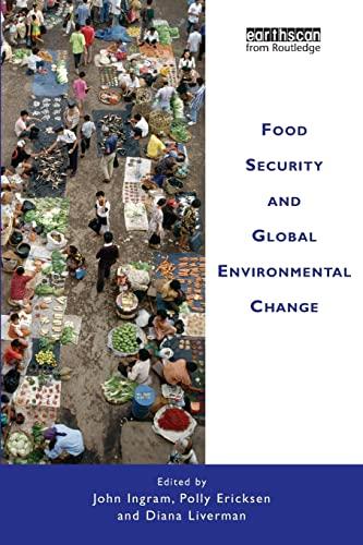 Food Security and Global Environmental Change: John Ingram
