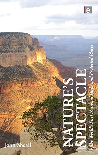 9781849711296: Nature's Spectacle: The World's First National Parks and Protected Places