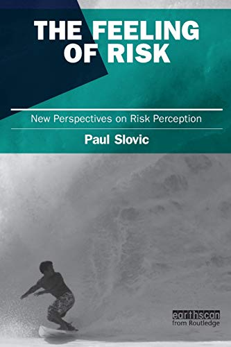 9781849711487: The Feeling of Risk: New Perspectives on Risk Perception (Earthscan Risk in Society)