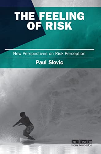 9781849711494: The Feeling of Risk: New Perspectives on Risk Perception (Earthscan Risk in Society)