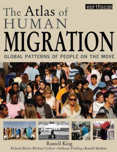 9781849711500: The Atlas of Human Migration: Global Patterns of People on the Move (The Earthscan Atlas Series)