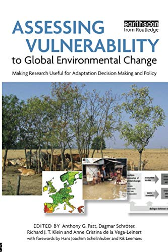 Assessing Vulnerability to Global Environmental Change: Making Research Useful for Adaptation ...
