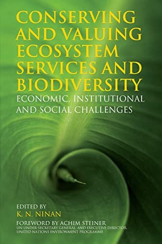 9781849711739: Conserving and Valuing Ecosystem Services and Biodiversity: Economic, Institutional and Social Challenges