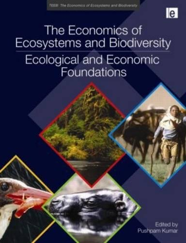 9781849712125: The Economics of Ecosystems and Biodiversity: Ecological and Economic Foundations (TEEB - The Economics of Ecosystems and Biodiversity)
