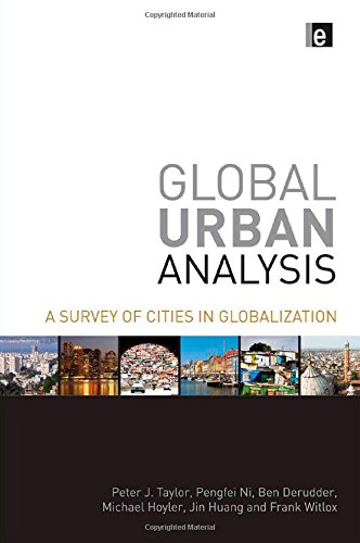 Global Urban Analysis: A Survey of Cities in Globalization: Taylor, Peter J.
