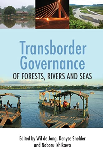 Transborder Governance of Forests, Rivers and Seas: Jong, Wil De