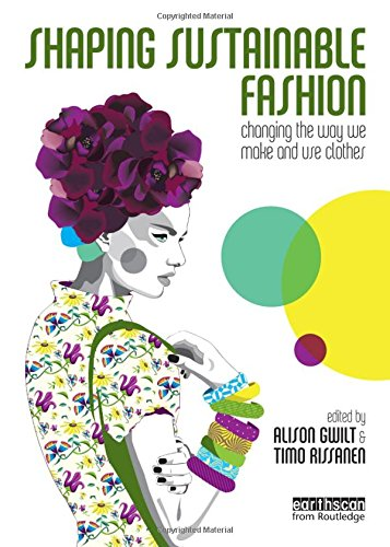 9781849712415: Shaping Sustainable Fashion: Changing the Way We Make and Use Clothes